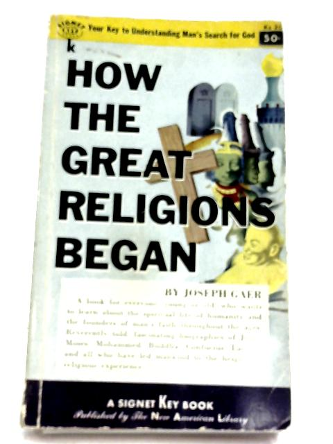 How The Great Religions Began By Joseph Gaer