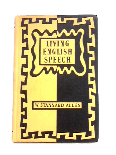 Living English Speech: Stress and Intonation Practice for the Foreign Student by W. Stannard Allen