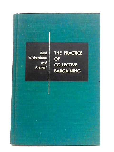 Practice of Collective Bargaining By Edwin F. Beal et al