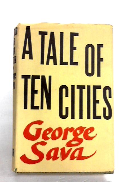 A Tale of Ten Cities by George Sava