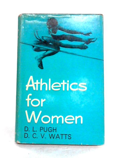 Athletics for Women by D.L. Pugh