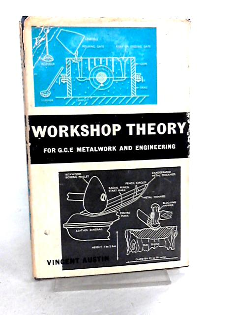 Workshop Theory For G.C.E. Metalwork And Engineering By Vincent Austin