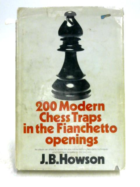 Two Hundred Modern Chess Traps in the Fianchetto Openings by J.B. Howson