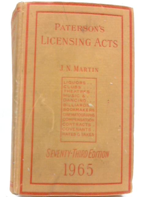 Paterson's Licensing Acts By J. N. Martin