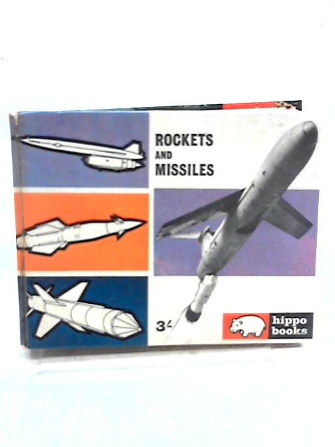 Rockets and Missiles by John W. R. Taylor