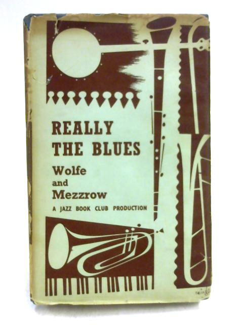 Really the Blues by Wolfe & Mezzrow
