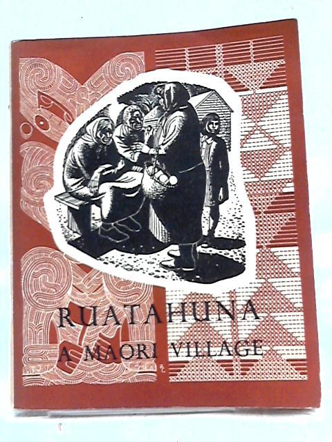 Ruatahuna A Maori Village by Unstated