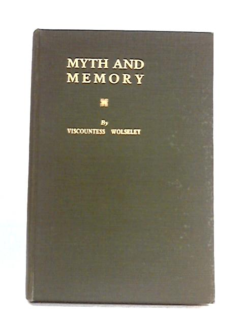 Myth and Memory by Viscountess Wolseley