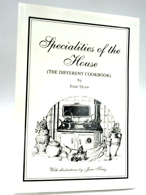 Specialities Of The House: The Different Cook Book by Joan Shaw