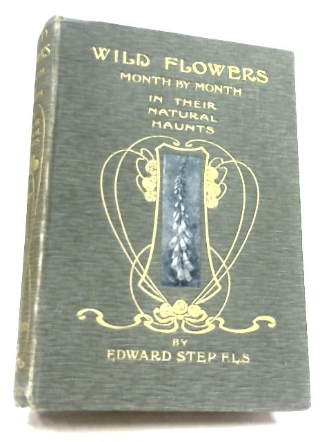 Wild Flowers: Vol. I by Edward Step