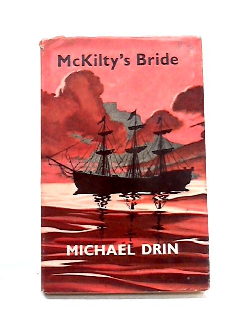 McKilty's Bride By Michael Drin