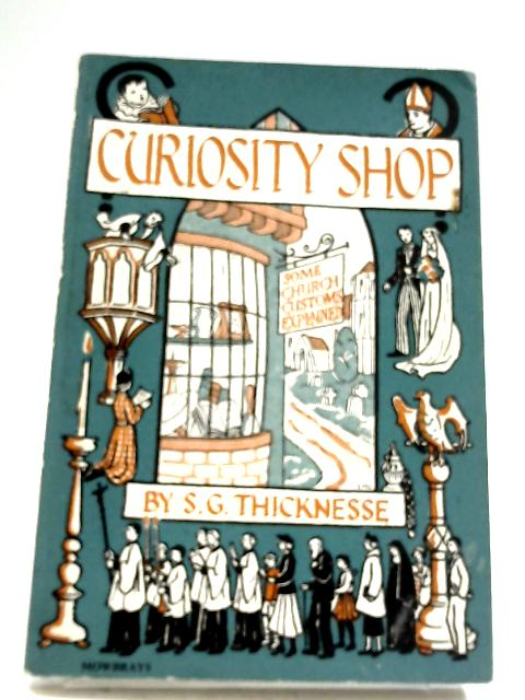 Curiosity Shop: Some Church Customs Explained by S. G. Thicknesse