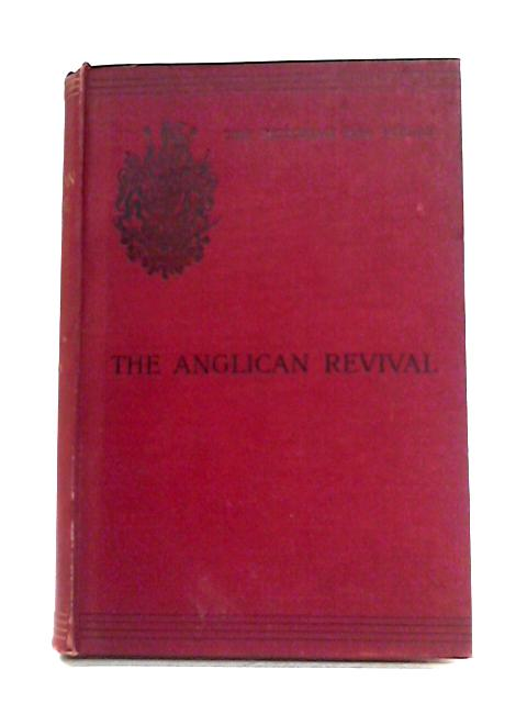 The Anglican Revival By J.H. Overton