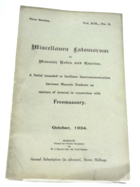 Miscellanea Latomorum or Masonic Notes and Queries New Series Vol XIX No. 3 October 1934 by Anon