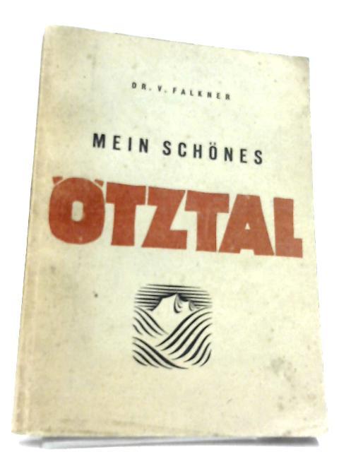 Mein Schones Otztal by Dr. V. Falkner