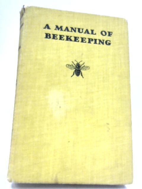 A Manual Of Bee-Keeping. by E. B. Wedmore