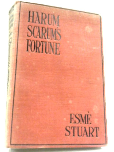 Harum Scarum's Fortune By Esme Stuart