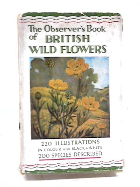 The Observer's Book of British Wild Flowers by W.J Stokoe