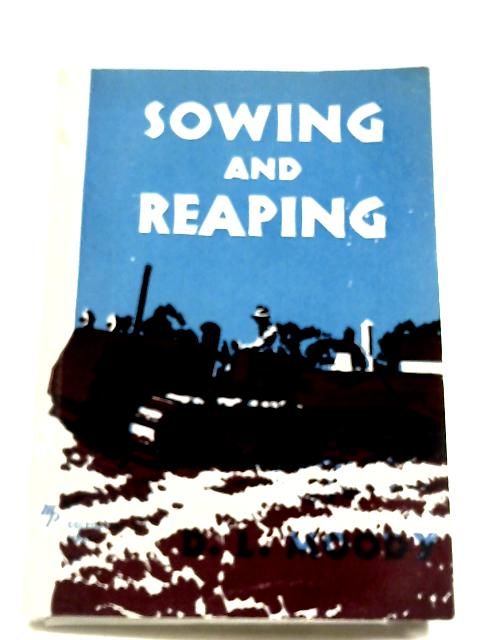 Sowing And Reaping by D. L. Moody