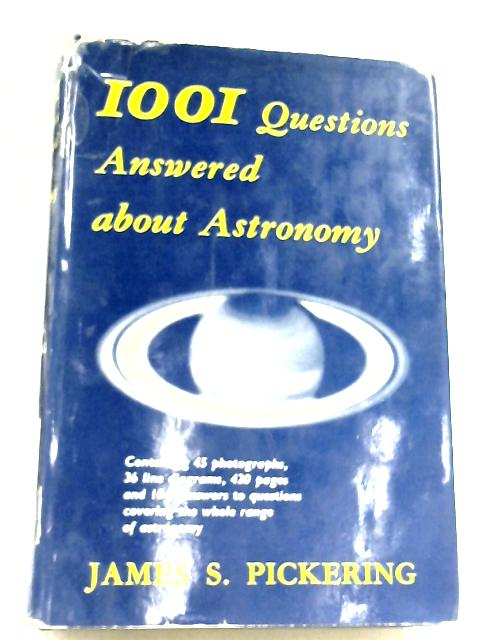 1001 Questions Answered About Astronomy by James Pickering