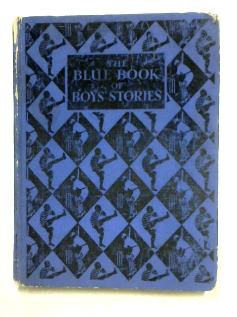 The Blue Book of Boys Stories by Anon