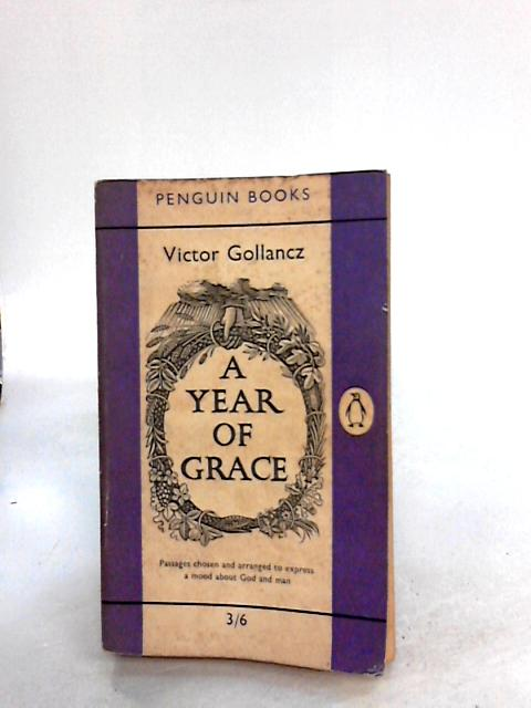 A Year of Grace By Gollancz, Victor