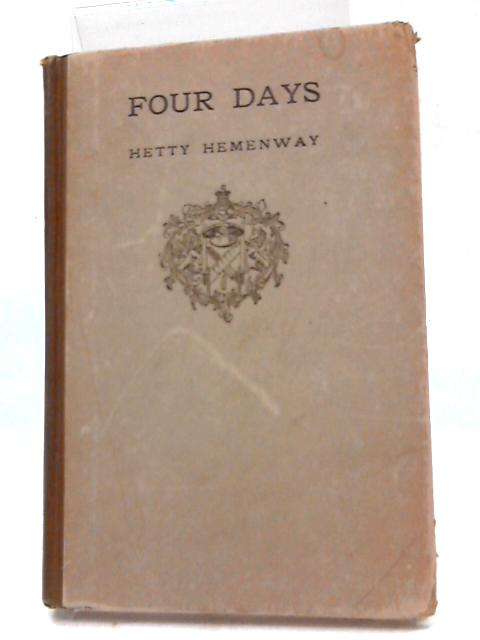 Four days: The Story of A War Marriage 1917 by Hetty Hemenway