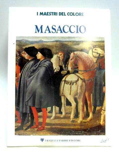 Masaccio I Maestri Del Colore by Ferdinando Bologna