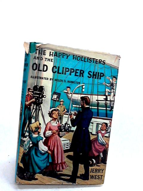 The Happy Hollisters and the Old Clipper Ship by Jerry West