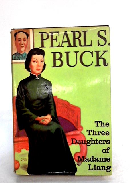 Three Daughters of Madame Liang by Buck, Pearl S.