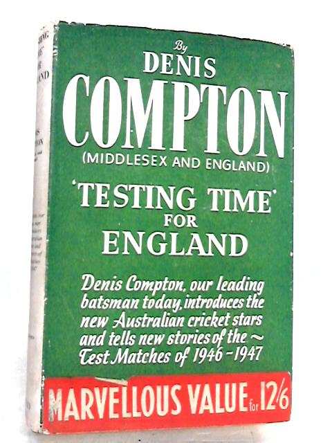 'Testing Time' For England By Denis Compton