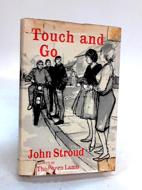 Touch and go by Stroud, John