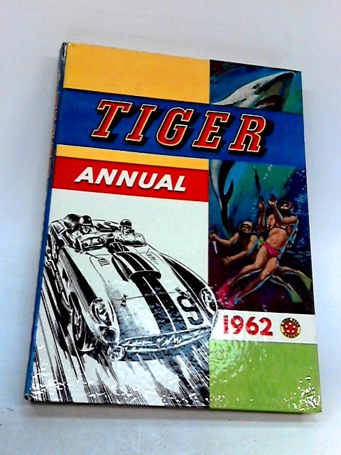 Tiger Annual 1962 by Anon.