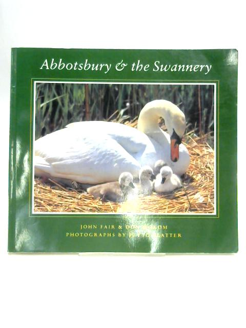 Abbotsbury and the Swannery by John Fair & Don Moxom