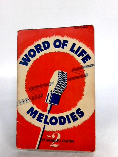 Word of life melodies no.2 By Norman j clayton