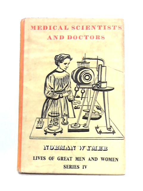 Medical Scientists and Doctors by Norman Wymer