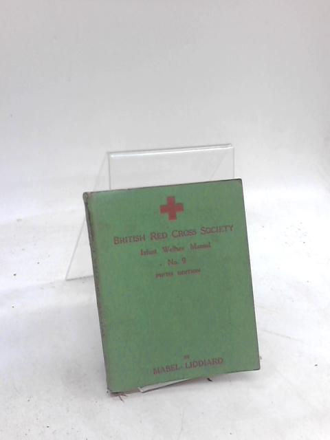 British Red Cross Society Infant Welfare Manual No. 9 by Mabel Liddiard