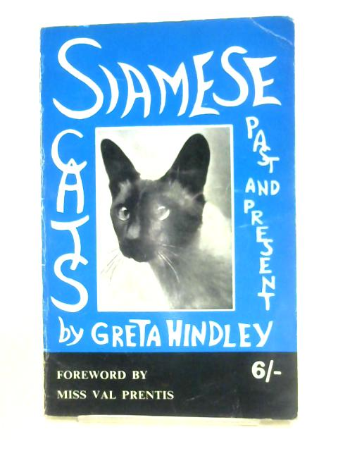 Siamese Cats Past and Present by Greta Hindley
