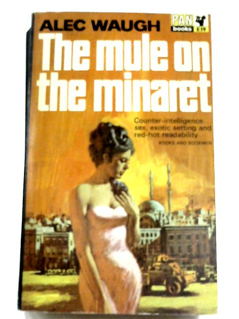 The Mule On The Minaret by Alec Waugh