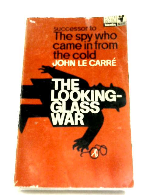 The Looking Glass-War by John Le Carre