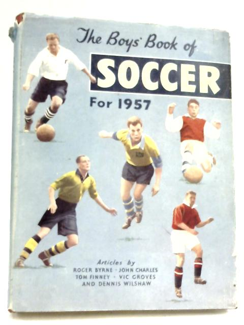 The Boys' Book Of Soccer For 1957 by Patrick Pringle (Editor)
