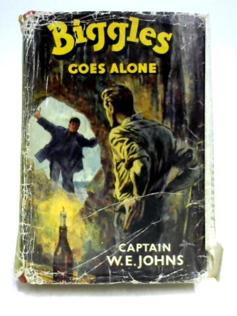 Biggles Goes Alone by W.E. Johns