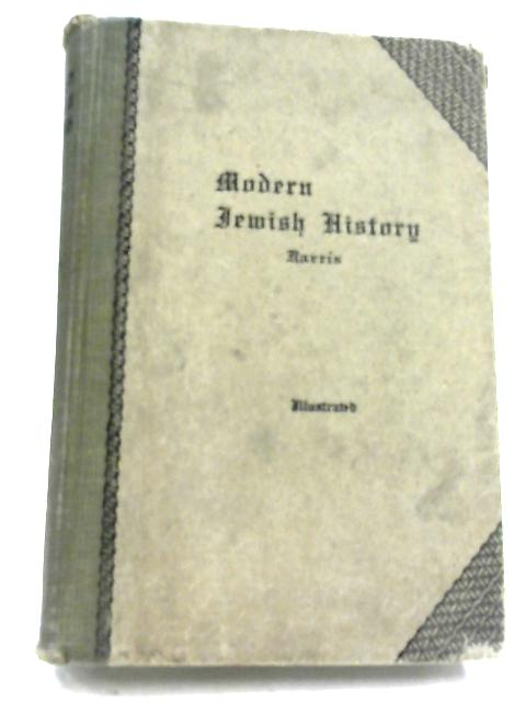 Modern Jewish History by Maurice H. Harris