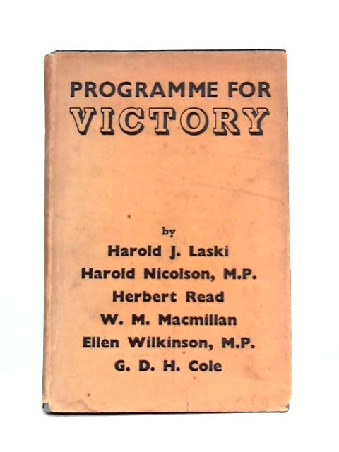 Programme for Victory: A Collection of Essays Prepared for the Fabian Society by Laski et al