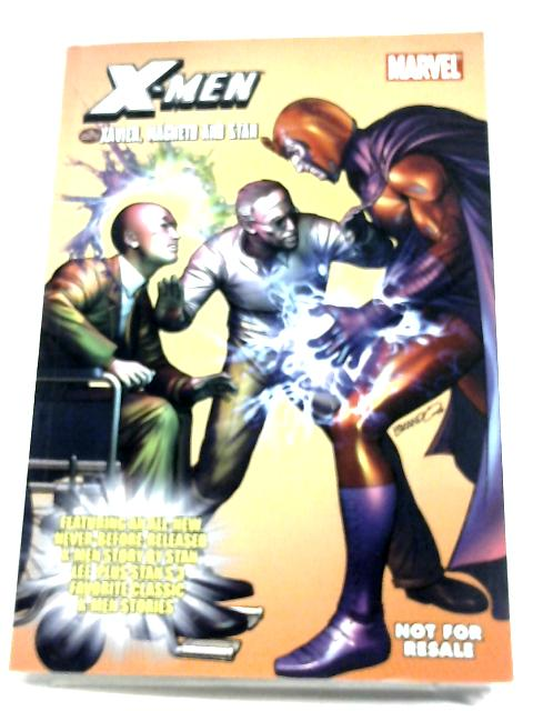 X-Men: The Unlikely Saga Of Xavier, Magneto And Stan by Stan Lee