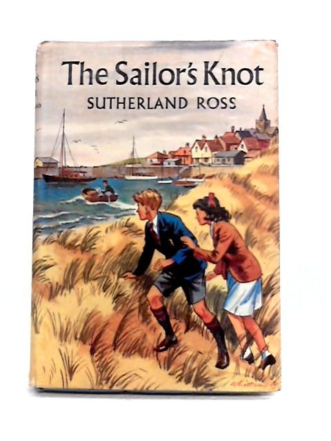 The Sailor's Knot by Sutherland Ross