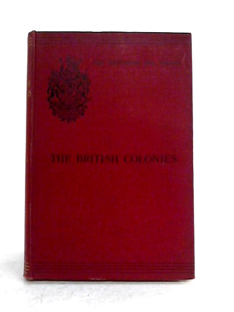 The Growth and administration of the British Colonies 1837-1897 by W.H.P. Greswell