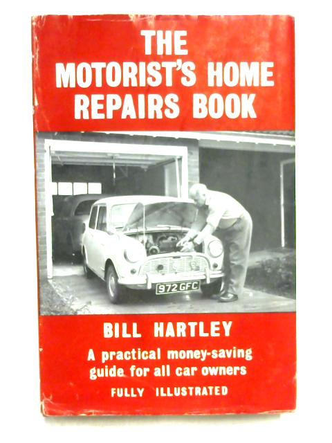 The Motorist's Home Repairs Book by Bill Hartley