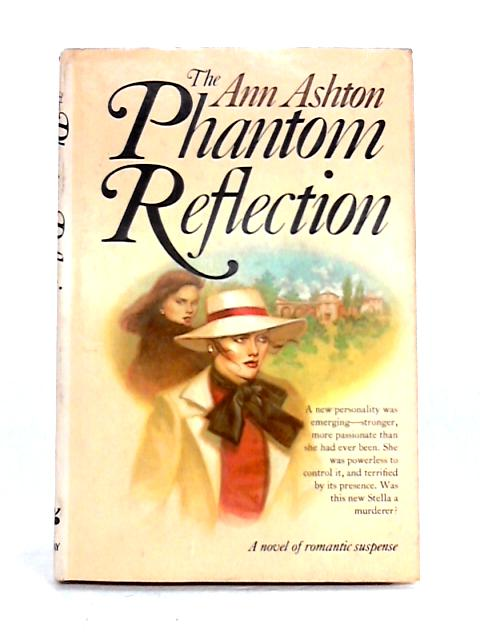 The Phantom Reflection by Ann Ashton