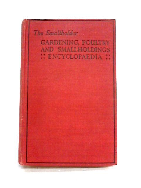 The Smallholder: Gardening, Poultry and Smallholdings Encyclopaedia by W. Brett (ed)